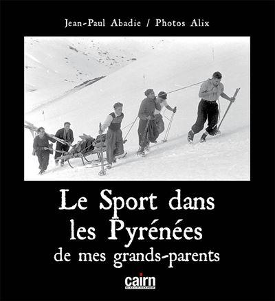 Le sport dans les Hautes-Pyrénées de mes grands-parents
