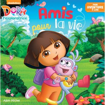 Dora l'exploratrice - Mon aventure à lire - Amis pour la vie - Dora - broché - Achat Livre | fnac
