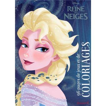 La Reine Des Neiges 96 Pages De Jeux Et De Coloriages Disney La Reine Des Neiges 96 Pages De Jeux Et De Coloriages Elsa Collectif Walt Disney Compagny Broche Achat Livre Fnac