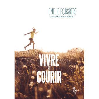 Vivre et courir - broché - Kilian Jornet, Emilie Forsberg - Achat Livre |  fnac