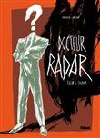 Docteur Radar - Édition spéciale Noir et blanc