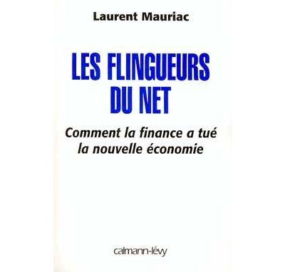 Les Flingueurs du net - Comment la finance a tué la nouvelle économie