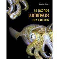 Le monde lumineux des océans