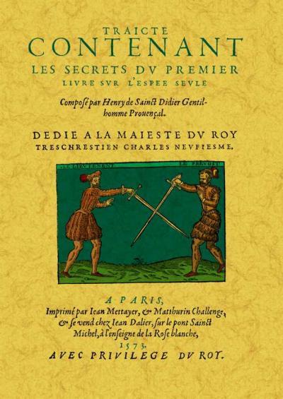 Traicte contenant les secrets du premier livre sur l'espee seule