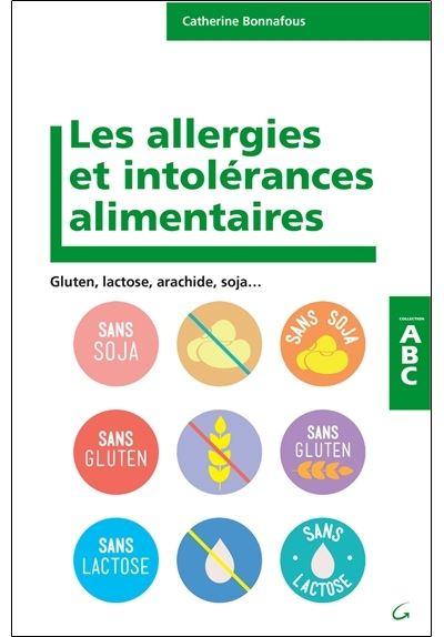 Les Allergies et intolérances alimentaires - ABC - Gluten, lactose, arachides, soja...