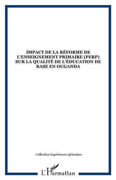 Impact de la réforme de l'enseignement primaire PERP sur la qualité de l'enseignement de base en Ouganda