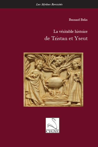 La véritable histoire de Tristan et Yseut