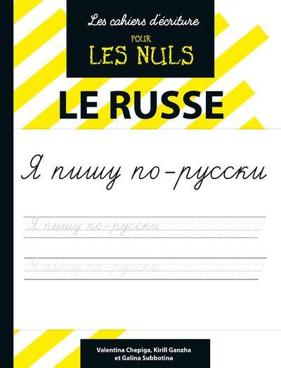 Pour les Nuls - Les cahiers d'écriture pour les nuls : Le russe