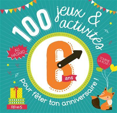 100 jeux et activités au hasard pour fêter tes 6 ans !