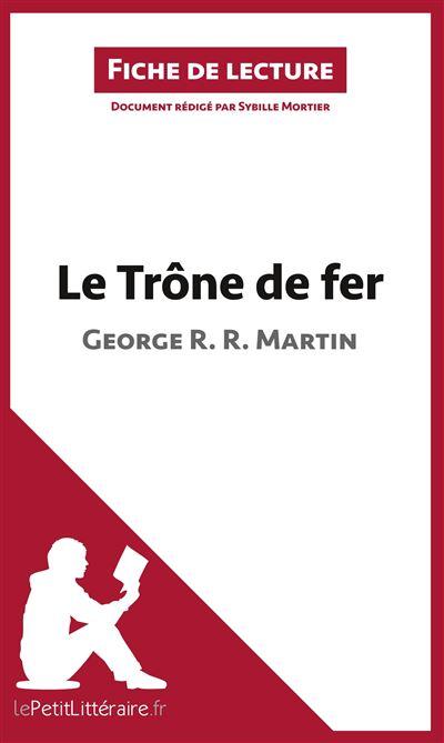 Analyse : Le Trône de fer de George R. R. Martin (analyse complète de l'œuvre et résumé)