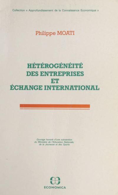 Heterogeneite des entrepr. et echange internat.