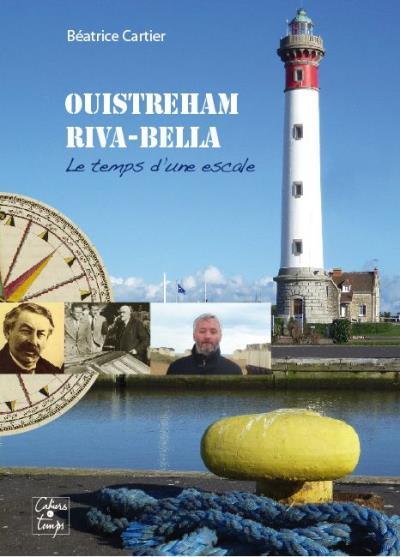 Ouistreham-Riva-Bella, le temps d'une escale