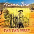 Far far west | Grand Ben