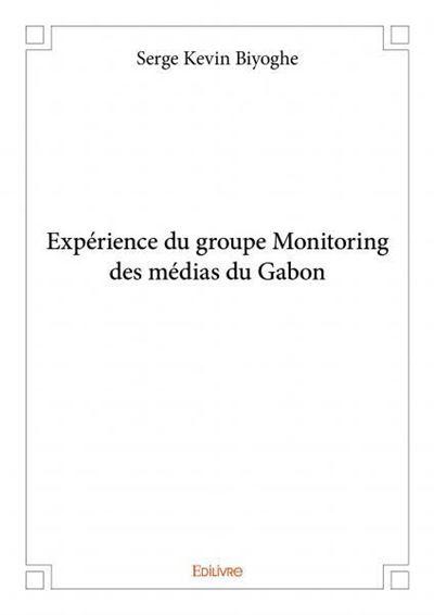 Expérience du groupe Monitoring des médias du Gabon