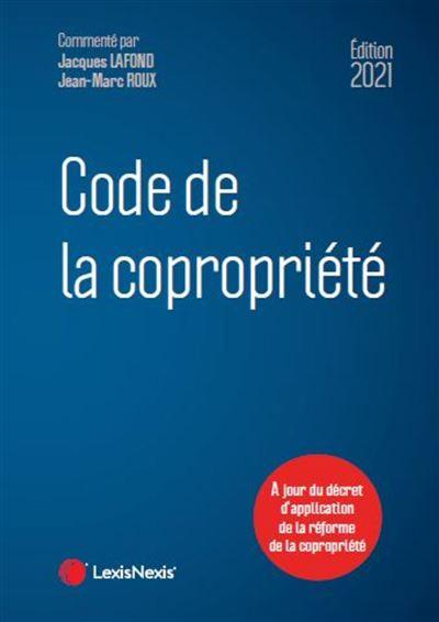 Code de la copropriété 2021 - Dernier livre de Jean-Marc Roux ...