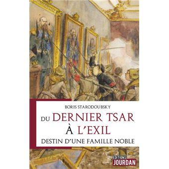 Du dernier tsar à l'exil - Destin d'une famille noble