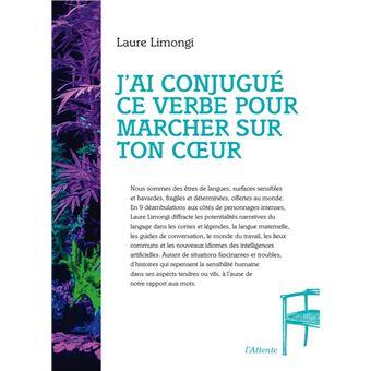 J Ai Conjugue Ce Verbe Pour Marcher Sur Ton Cœur Broche Laure Limongi Achat Livre Fnac