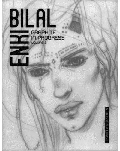 Enki Bilal, Graphite in progress
