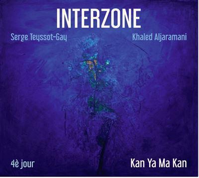 "Afficher ""Interzone, 4ème jour : Kan Ya Ma Kan"""