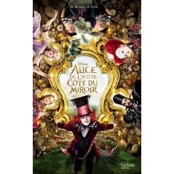 Alice de l 39 autre c t du miroir le roman du film le for L autre cote du miroir