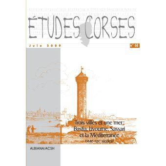 Etudes corses,68:trois villes et une mer