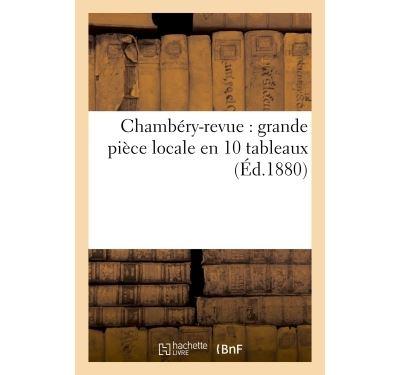 Chambéry-revue : grande pièce locale en 10 tableaux