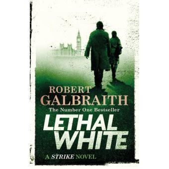 LETHAL WHITE (CORMORAN STRIKE BOOK,4)