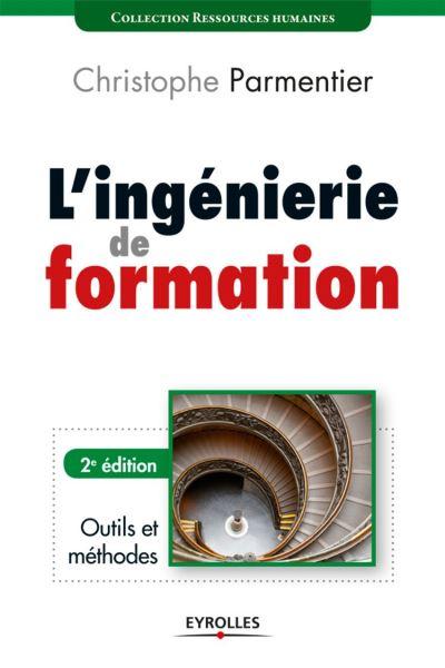 L'ingénierie de formation - Outils et méthodes - 9782212028126 - 20,99 €