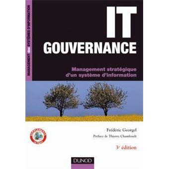 It Gouvernance 3eme Edition Management Strategique D Un Systeme D Information Broche Frederic Georgel Achat Livre Fnac