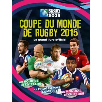 Coupe du monde de rugby 2015 le livre officiel broch collectif livre tous les livres - Dates coupe du monde de rugby 2015 ...