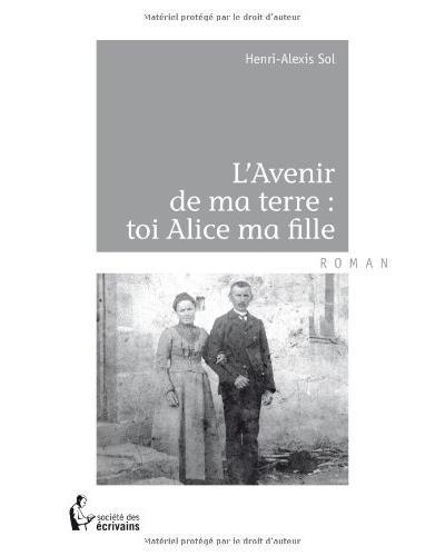 L´avenir de ma terre : toi Alice ma fille - Publibook Des Ecrivains