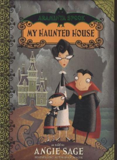 Araminta Spook , my haunted house