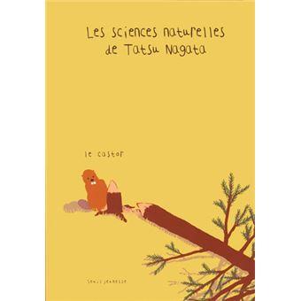 Les sciences naturelles de Tatsu NagataLe Castor. Les sciences naturelles de Tatsu Nagata