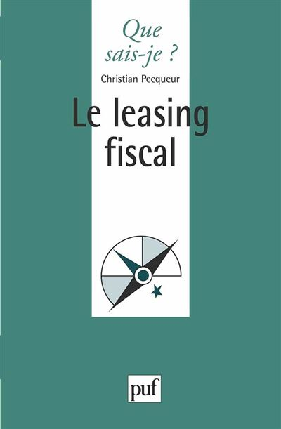 Le Leasing fiscal
