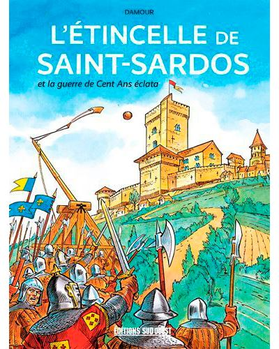 L'étincelle de Saint-Sardos... et la guerre de Cen