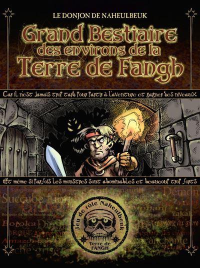 Le Donjon de Naheulbeuk : Le Grand Bestiaire des environs de la Terre de Fangh