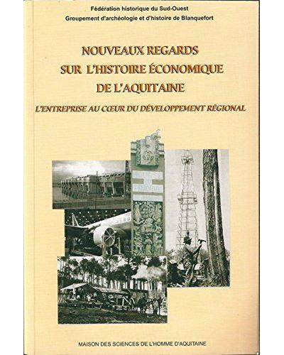 Nouveaux regards sur l'histoire économique de l'Aquitaine