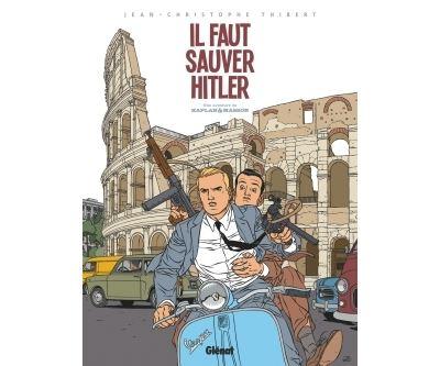 Kaplan et Masson - Il faut Sauver Hitler