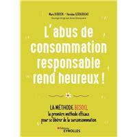 L'abus de consommation responsable rend heureux !