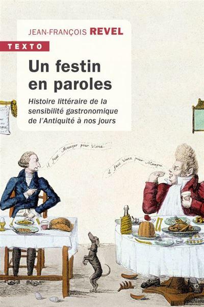 Un festin en paroles histoire littéraire de la sensibilité gastronomique de l'Antiquité à nos jours
