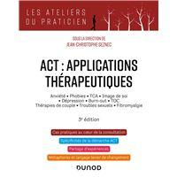 ACT : applications thérapeutiques - 2e éd. - Anxiété, phobies, TCA, image de soi, dépression