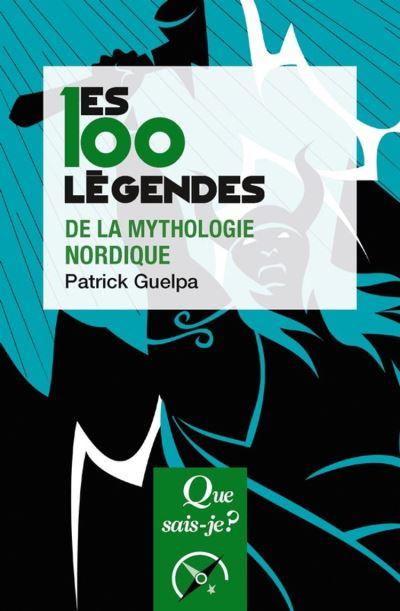 Les 100 légendes de la mythologie nordique - « Que sais-je ? » n° 4095 - 9782130808077 - 6,49 €