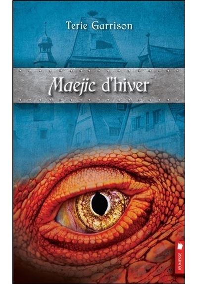 La prophétie du dragon rouge - Tome 2 : Maejic d'hiver T2 - Cycle de la prophétie du dragon rouge
