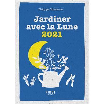 Le petit calendrier jardiner avec la Lune 2021   broché   Philippe