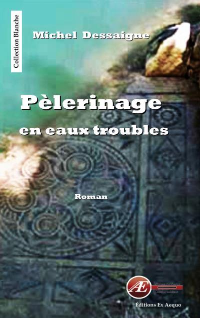 Pèlerinage en eaux troubles - Ex Aequo