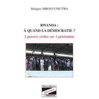 Rwanda : à quand la démocratie ?