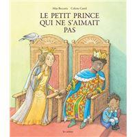 Le Petit Prince qui ne s'aimait pas