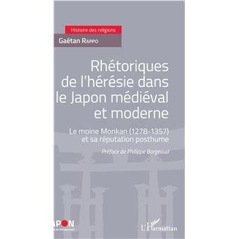 Rhetoriques de l'heresie dans le japon medieval et moderne l