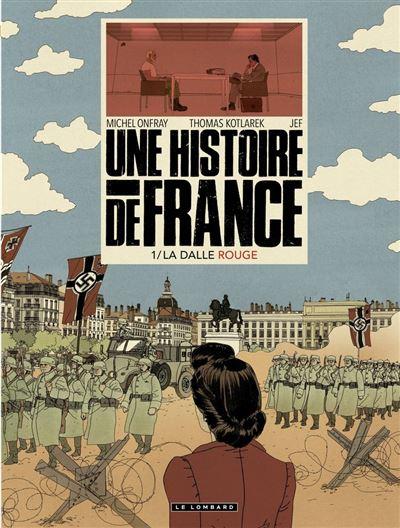Une Histoire de France - Tome 1 - La Dalle rouge - 9782803676309 - 9,99 €