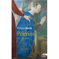 Pèlerins. XVè s.-XXIè siècle.